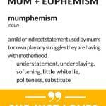 Mumphemism the funny mom truths behind the little white mom lies, funny mom memes