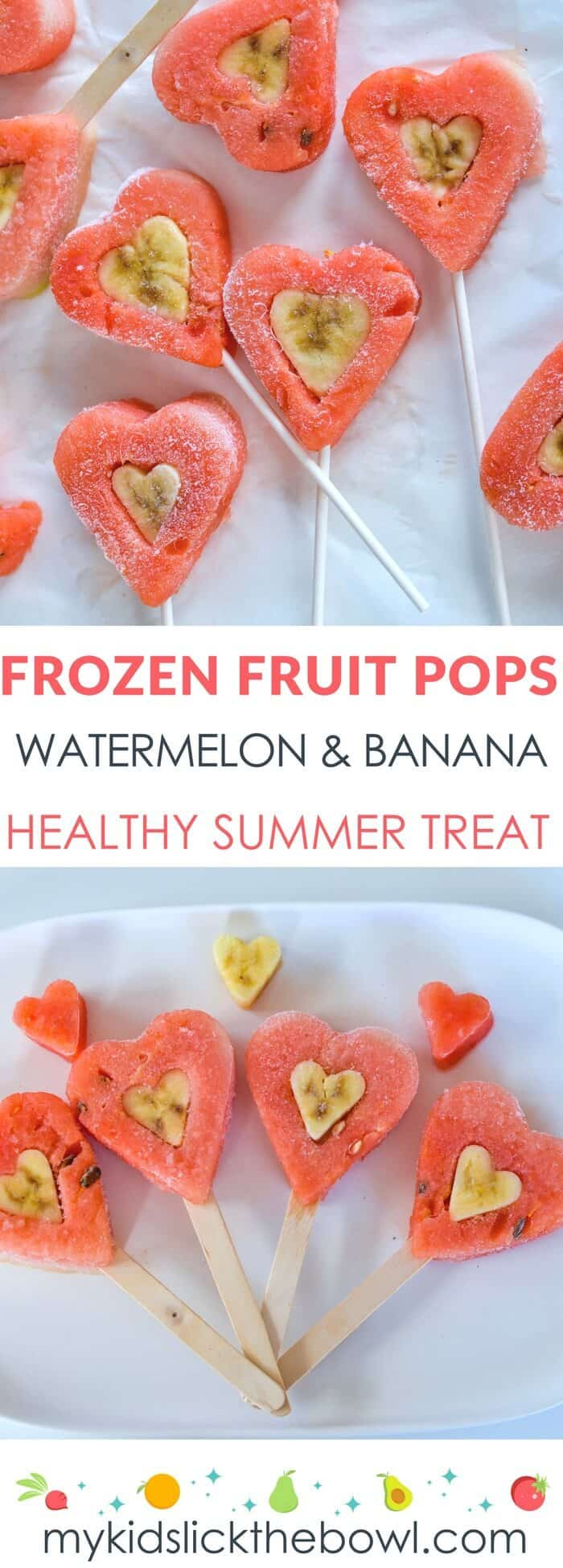 Frozen Fruit Pops, Heart Shaped Healthy Summer treat for kids made with watermelon and banana,