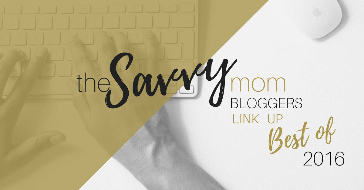 A link up of the Best Mom Blog Posts of 2016