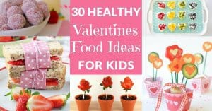 30 Healthy Valentines Food Ideas For Kids