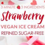 3-minute vegan strawberry-ice-cream, a fast and easy recipe for dairy free ice cream, using 3 ingredients #paleo #vegan