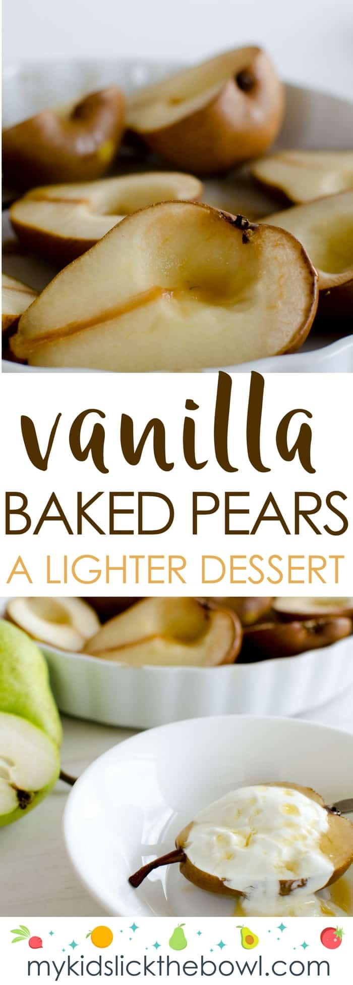Healthy baked pears, flavoured with vanilla, a lighter fruit based dessert perfect for kids
