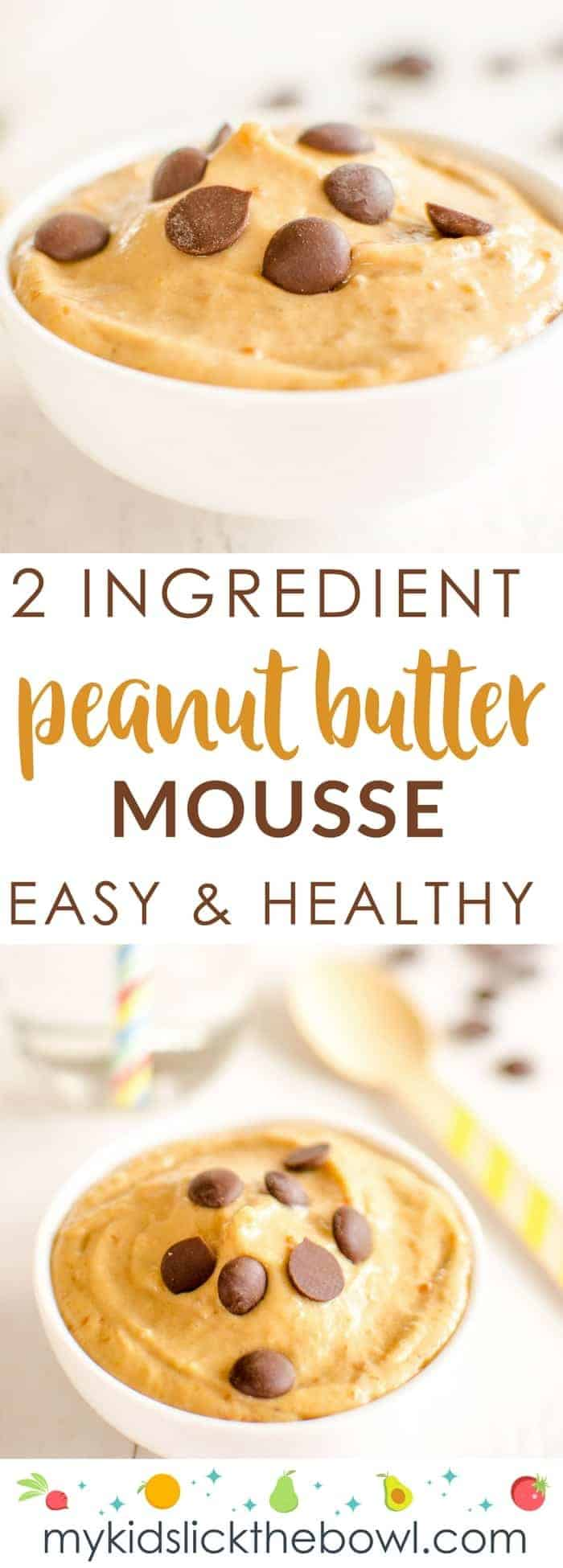 Easy healthy peanut butter mousse is a 2 ingredient vegan recipe that makes a perfect dessert for kids or an energy dense purée for babies