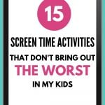 ipad image with text 15 screentime activities that don't bring out the worst in my kids