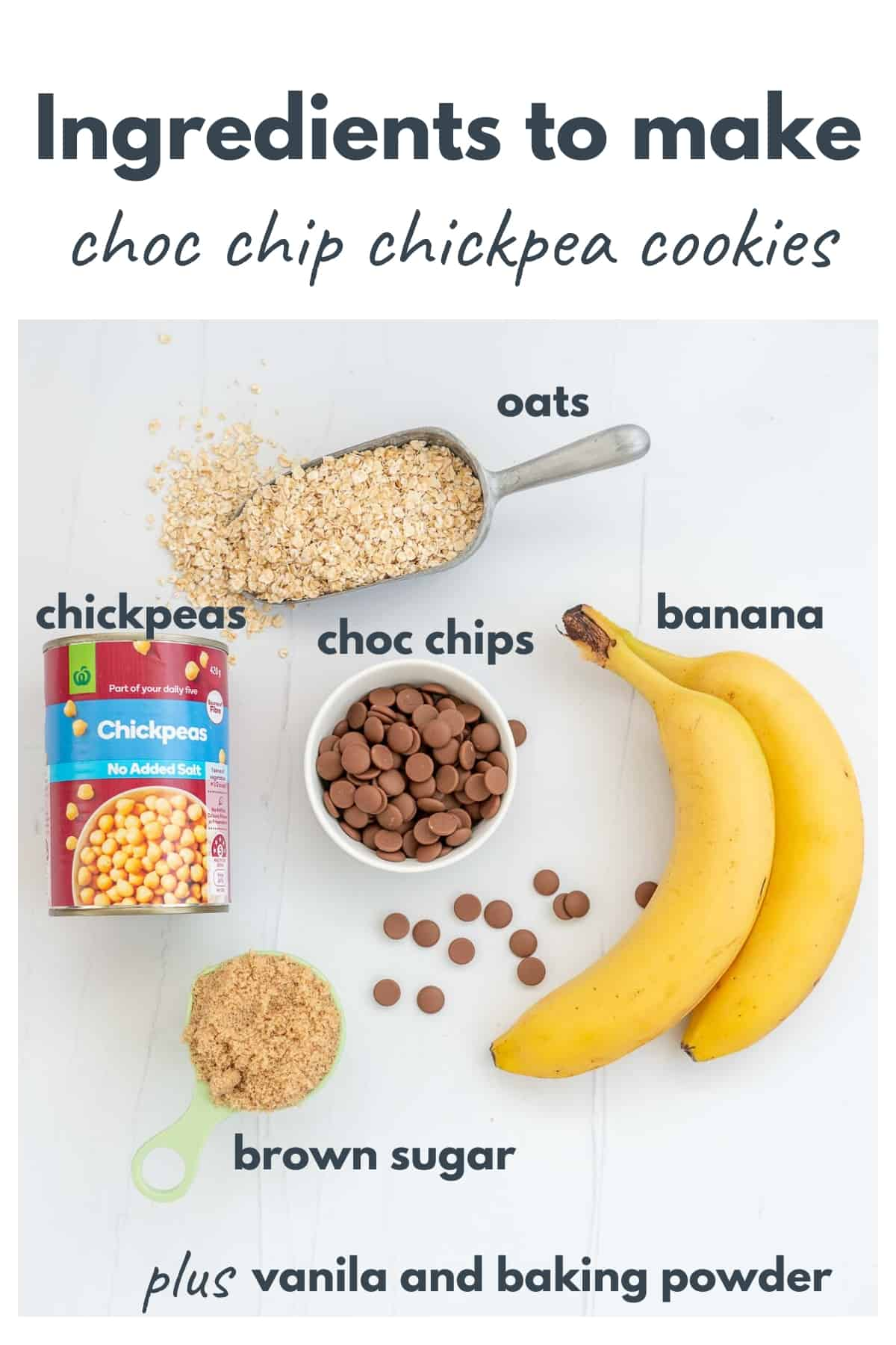 Topdown view of the ingredients needed to make chickpea cookies with text overlay