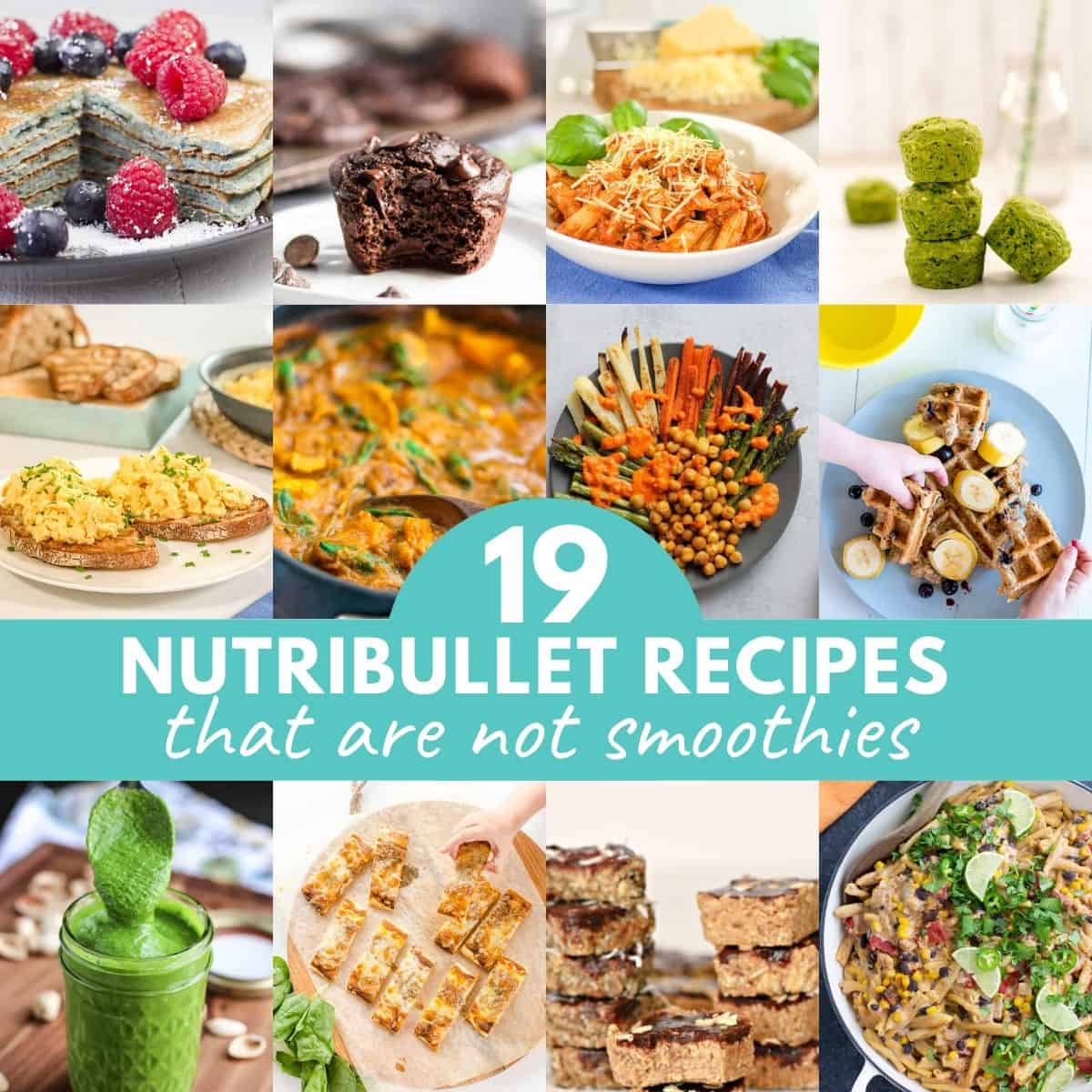 12 image collage of nutribullet recipes with text overlay.