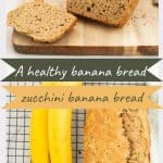 2 photo collage with text overly 'healthy banana bread', 'zucchini banana bread' for pinterest