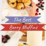 """2 photo collage with text overlay """"The Best Berry Muffins"""""""