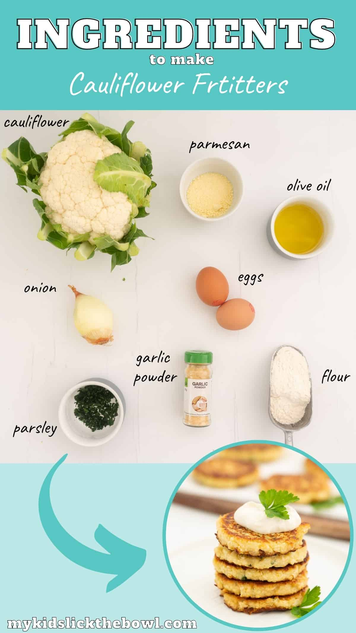 The ingredients to make cauliflower fritters laid out on  a counter top with text overlay.