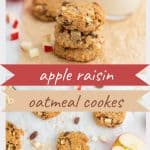 A two photo collage with text overlay- Apple raisin oatmeal cookies